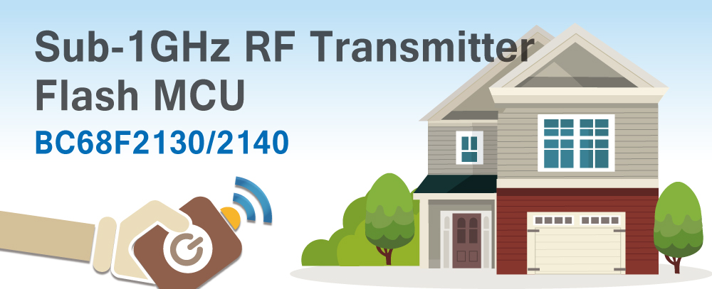 Holtek is delighted to announce its new RF transmitter SoC Flash MCUs, the BC68F2130 and BC68F2140, which are specifically designed for use in the Sub-1GHz RF application area. The integrated RF transmitter can operate at the 315MHz, 433MHz, 868MHz and 915MHz frequency bands and support OOK/FSK modulation types. The transmitter power can be selected to be up to +13dBm using the application program. The devices are suitable for use in a wide range of wireless control applications such as switch remote controllers, office automation, smart homes etc.