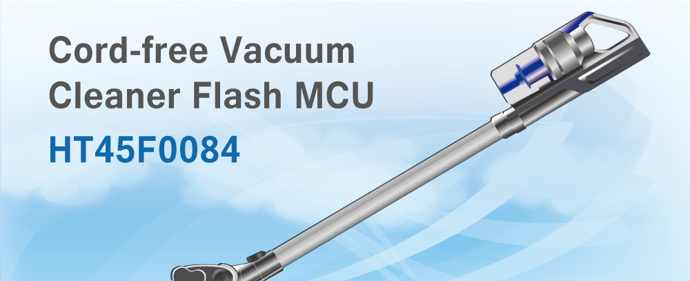 Holtek announces the release of it new Cord-free Vacuum Cleaner ASSP Flash MCU, the HT45F0084. Among the device's special features is a complete hardware protection mechanism which includes over-current protection, over-voltage protection and under-voltage protection. These integral functions are aimed at motor and battery protection and offer the benefits of a greatly reduced number of external components. With these special features, the device is especially suitable for use in DC brushed motor Cord-free vacuum cleaner applications.